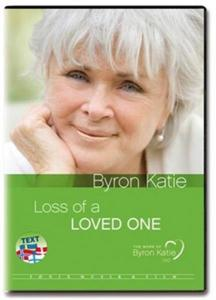Fönix The Work: LOSS OF A LOVED ONE -Byron Katie